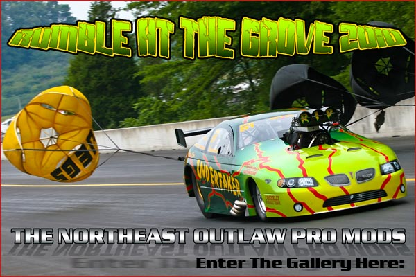Northeast Outlaw Pro Mod Association Rumble At The Grove